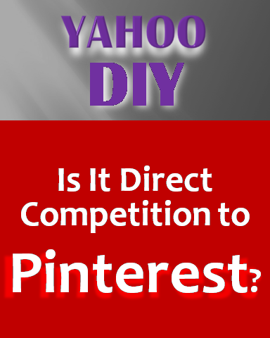 Yahoo DIY direct competition to pinterest