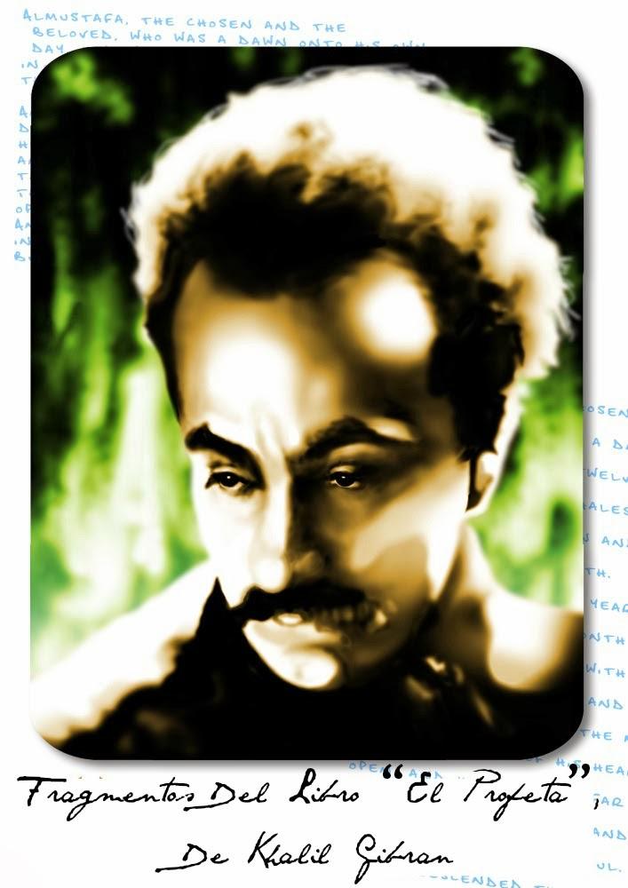 """Fragmentos Del Libro """"El Profeta"""", De Khalil Gibran"""