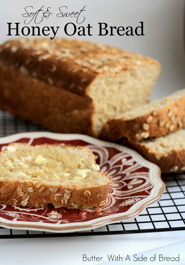 SOFT & SWEET HONEY OAT BREAD: Butter With A Side of Bread