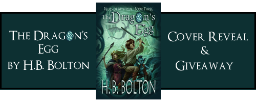 The Dragon's Egg by H.B. Bolton – Cover Reveal + Giveaway