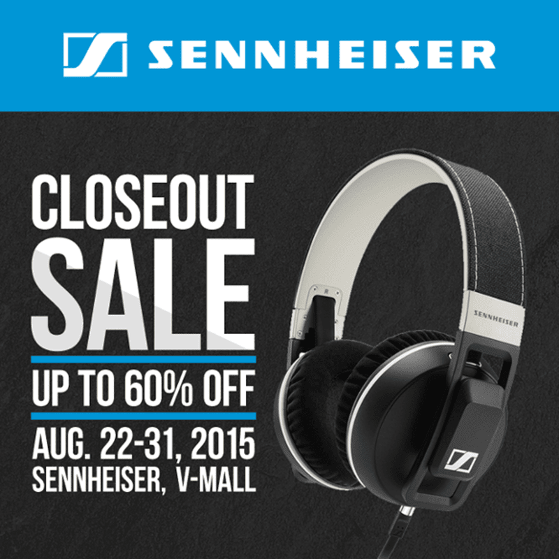SENNHEISER V-MALL HOLDS A CLOSEOUT SALE UP TO 60% OFF!