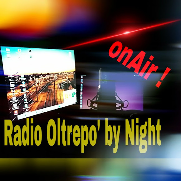 Show : RADIO OLTREPO' BY NIGHT