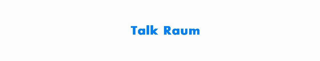 Talk Raum