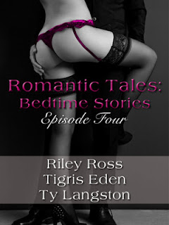 Sarah's Reviews: Romantic Tales Bedtime Stories Episode Four by Tigris Eden, Riley Ross and Ty Langston | Welcome to Larissa's Bookish Life