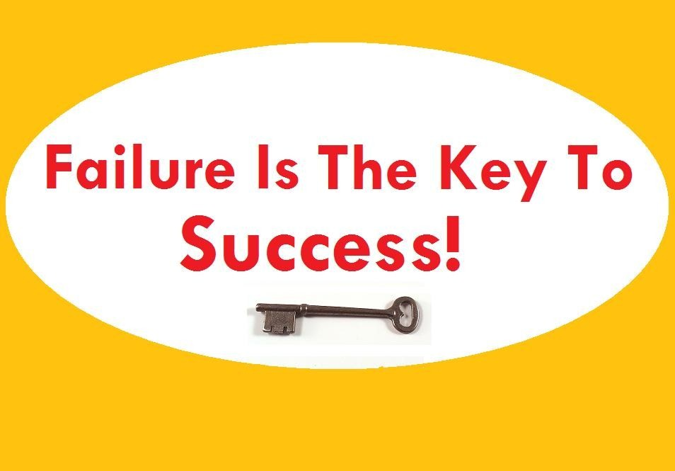 failure the key to success Failure is a part of life everyone has experienced failure at some time or  the  key to success is not avoiding failure but to overcome the fear of.