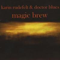 Karin Rudefelt & Doctor Blues - Magic Brew