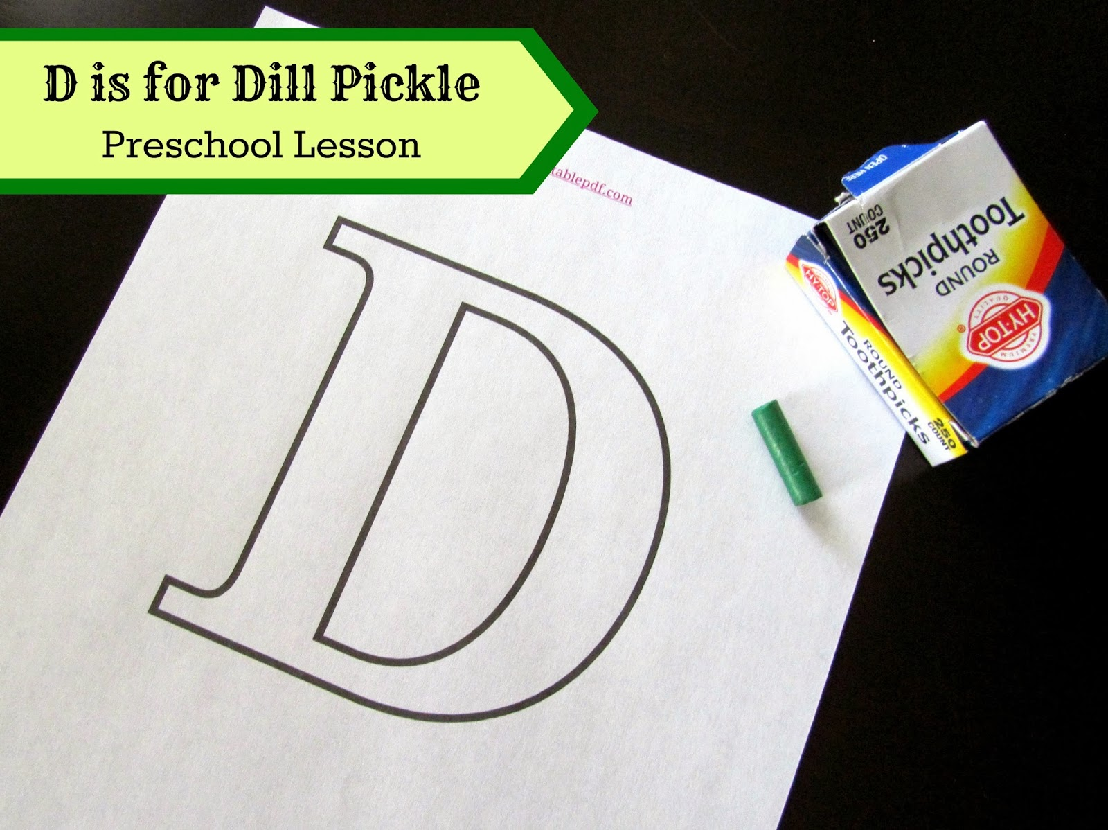 D Is For Dill Pickle Preschool Lesson