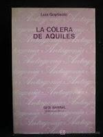 La cólera de Aquiles - L. Goytisolo