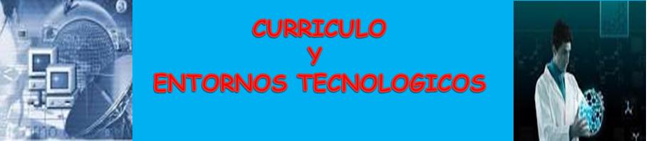 CURRICULO Y ENTORNO TECNOLOGICO