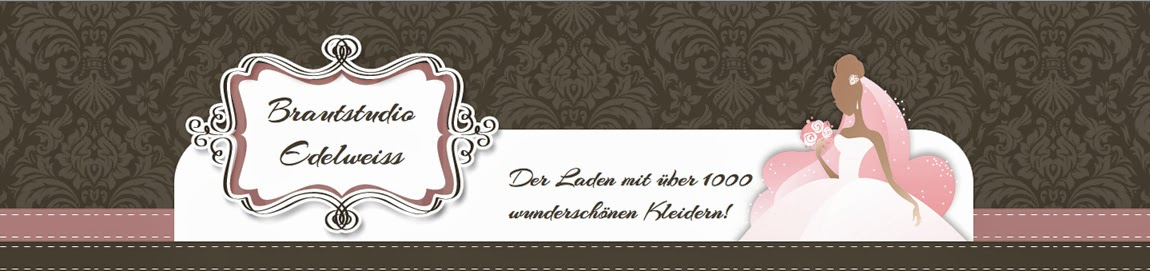 Brautstudio Edelweiss. Brautmoden, Abendmoden und Bräutigammoden.