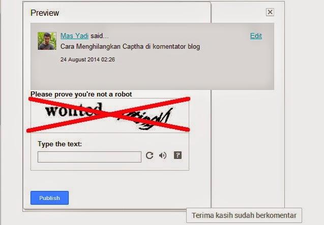 Cara Menghilangkan Captcha Pada Komentar Blog Agar Komentator Senang