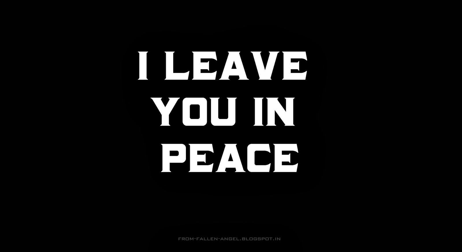 I leave you in peace