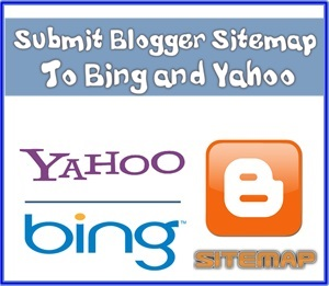 Submit Blogger Sitemap To Bing and Yahoo