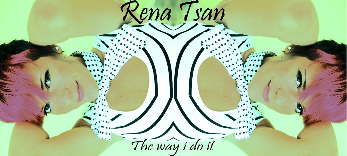 Rena Tsan The way i do