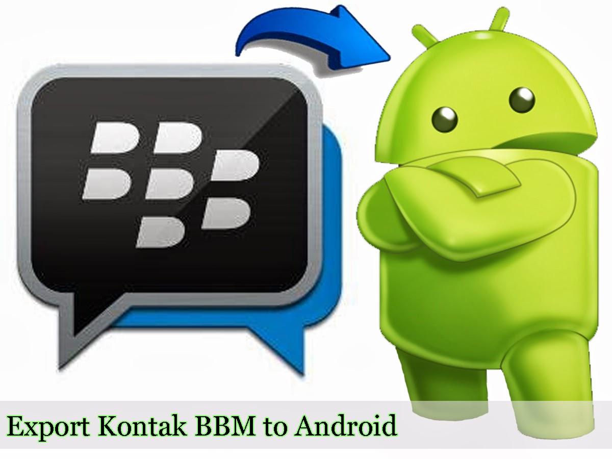Tips Cara Memindahkan Kontak PIN BBM ke Android