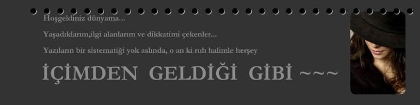 !ÇİMDEN GELDİGİ GİBİ ~~~