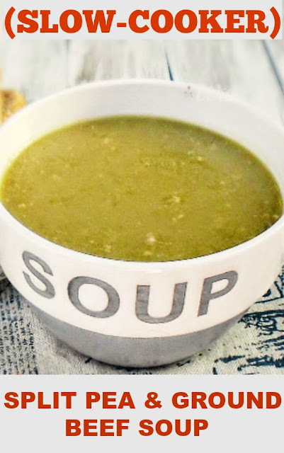 Old-fashioned Split Pea Soup but with Ground Beef ! Easy slow-cooker recipe