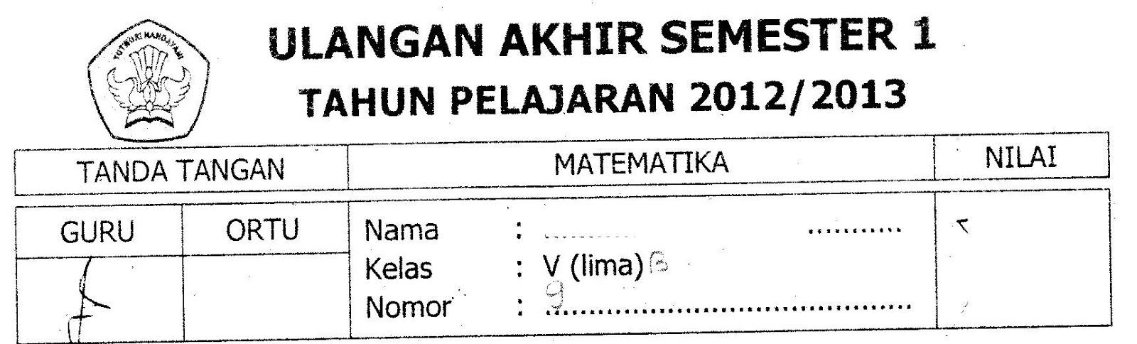 Uas Matik Semester1 Kelas5 Ta2012 2013 Sunarto S Kom