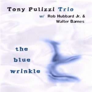 Tony Pulizzi Trio - The Blue Wrinkle ( Album Cover) Tony Pulizzi guitar player American Idol BET Awards