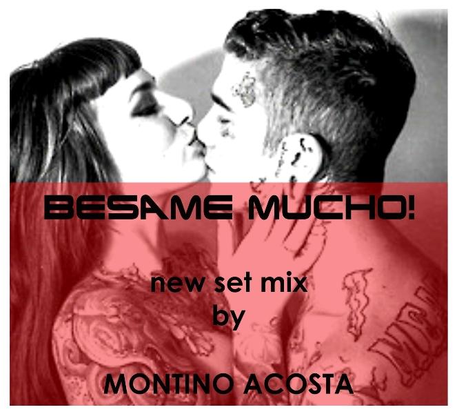 DJ MONTINO ACOSTA - BESAME MUCHO (SET MIX)
