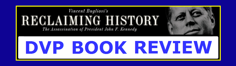 BOOK REVIEW: <i>RECLAIMING HISTORY: THE ASSASSINATION OF PRESIDENT JOHN F. KENNEDY</i>