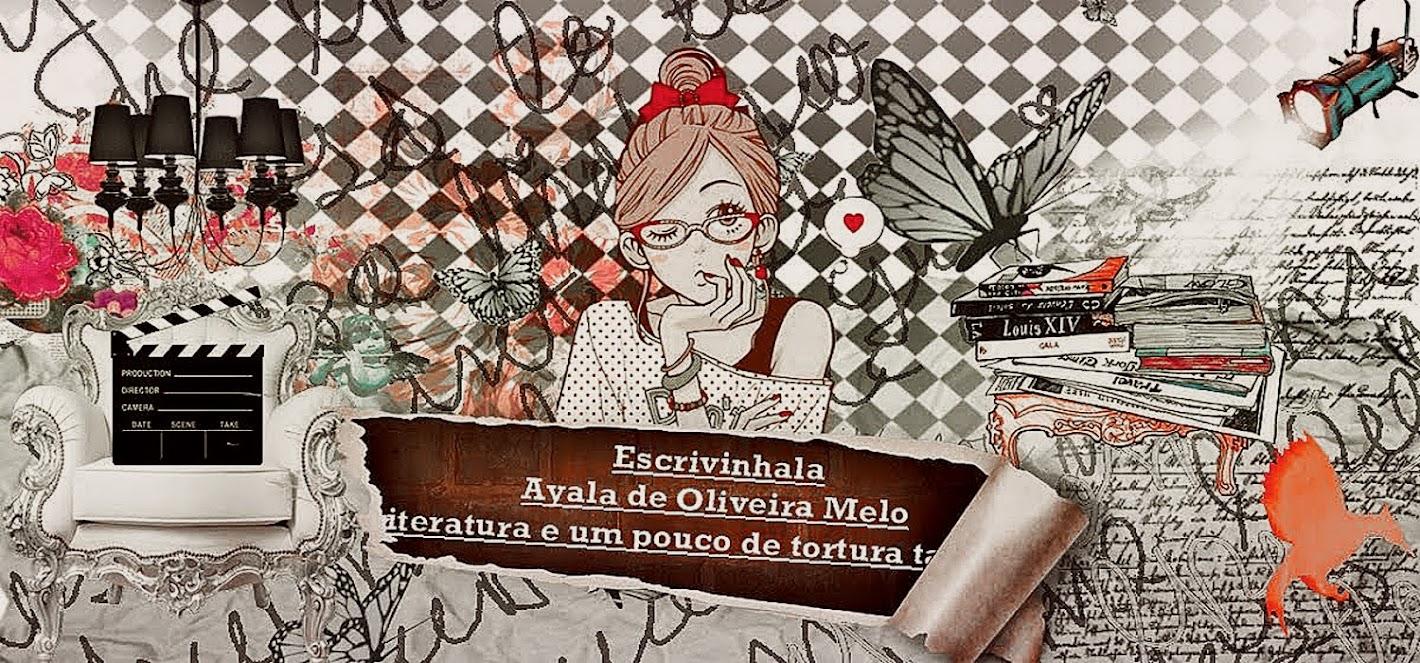 Escrivinhala por Ayala de Oliveira Melo