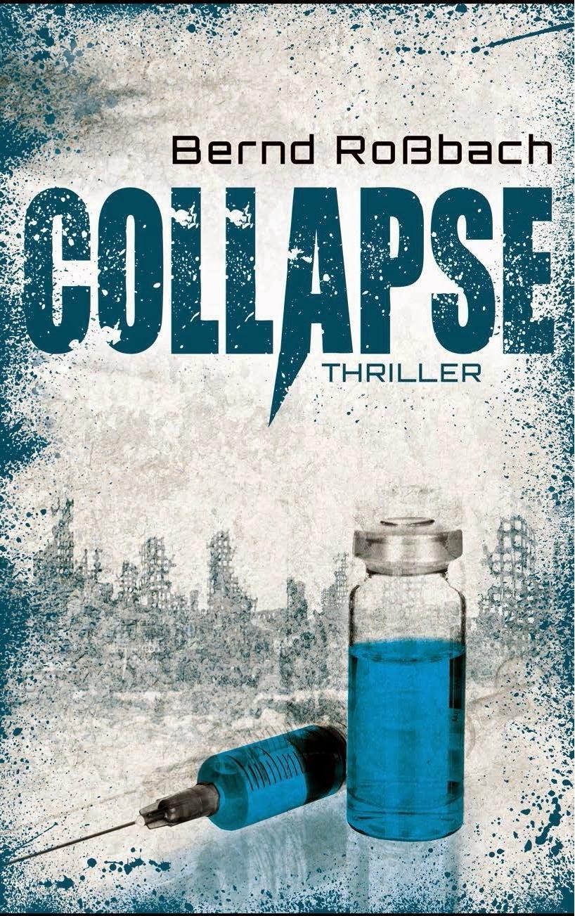 http://www.amazon.de/Collapse-Thriller-Bernd-Rossbach/dp/3956690214/ref=sr_1_15_twi_2?ie=UTF8&qid=1419089571&sr=8-15&keywords=collapse