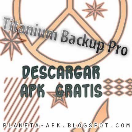 Descargar Titanium Backup PRO 6.1.5.2 APK gratis