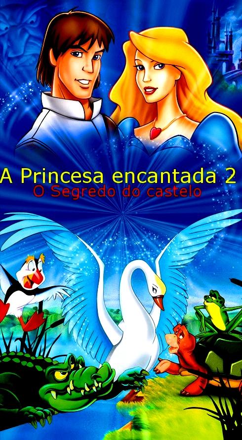 Baixar Filme A Princesa Encantada 2: O Segredo do Castelo (Tri Audio)