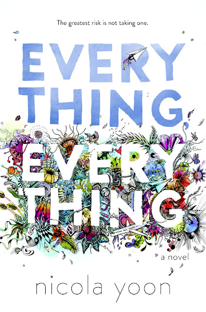 Everything, Everything by Nicola Yoon YA young adult book contemporary romance coming of age realistic fiction published 2015 publication new ya september release date cover pretty lovely review popular best young adult books of 2015 sarah's reviews ssbookreviews.blogspot.com by drew cernava reviewer content review parents parental guide guidance teen readers teens what's in it is it clean
