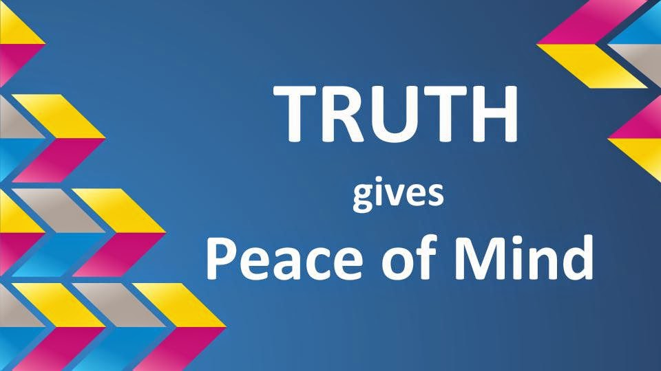 Truth gives Peace of Mind