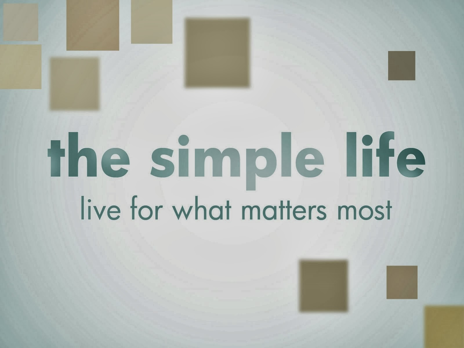 I am living a simple life simplify your life and love it for Simplistic lifestyle