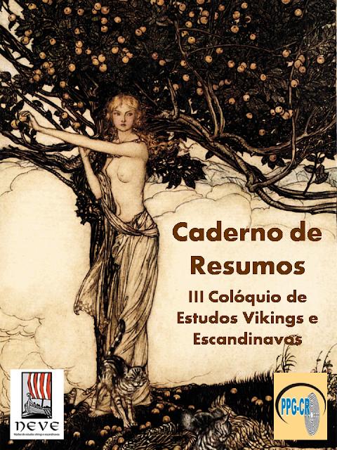 https://www.academia.edu/15625347/Caderno_de_Resumos_III_COL%C3%93QUIO_DE_ESTUDOS_VIKINGS_E_ESCANDINAVOS_III_CEVE_UFPB_2015