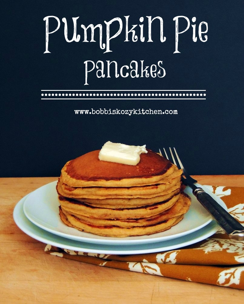Pumpkin Pie Pancakes | Bobbi's Kozy Kitchen