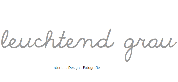 <center>LEUCHTEND GRAU</center> Interior-Design-Blog celebrating soft Minimalism