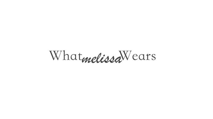 whatmelissawears