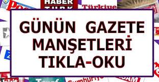 GAZETE MANŞETLERİ