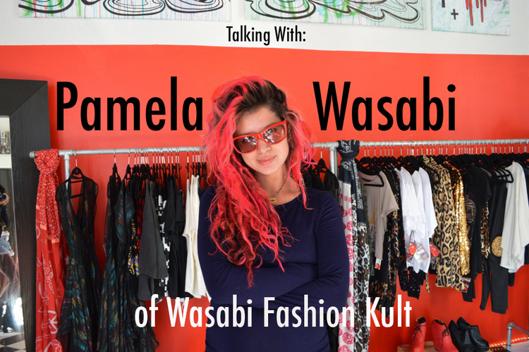 Pamela Wasabi of Wasabi Fashion Kult Interview with Fashion Blogger Anais Alexandre of Down to Stars