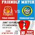 Friendly Match: Persak VS Persibas