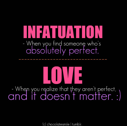 Quotes About Love Vs Friendship : we have when infatuated that we dont have when were feeling love ...