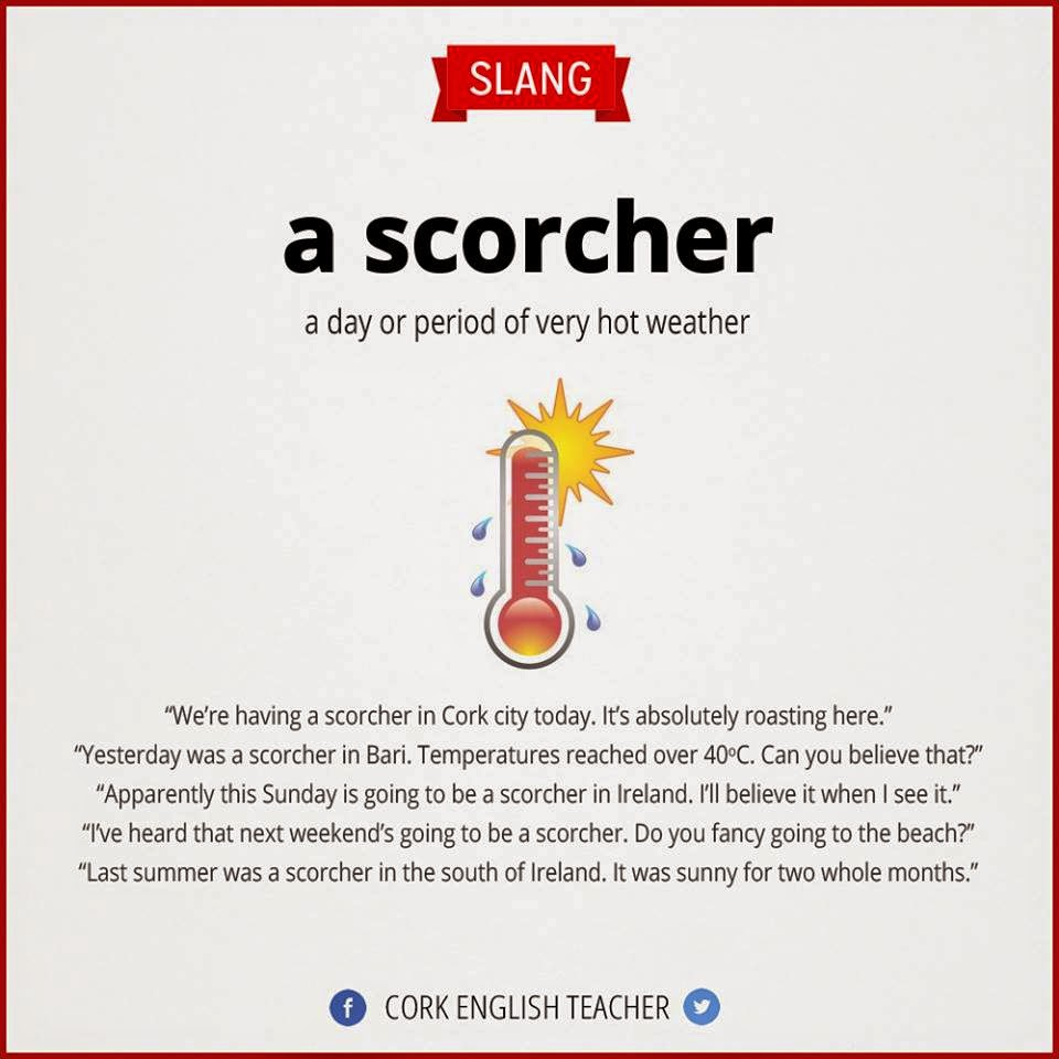 English Is Funtastic Meaning Of The Slang A Scorcher