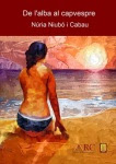 'De l'alba al capvespre (Núria Niubó i Cabau)'