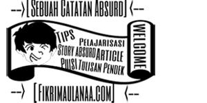 Bukan Blog Biasa - Sebuah Catatan Absurd