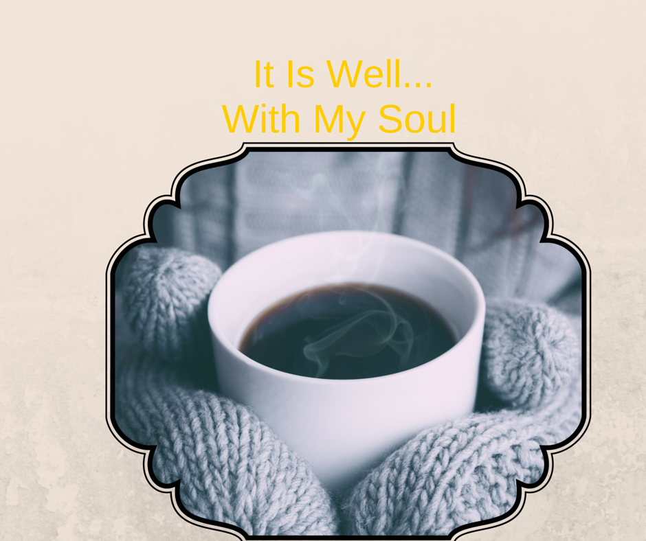 IT IS WELL.....WITH MY SOUL