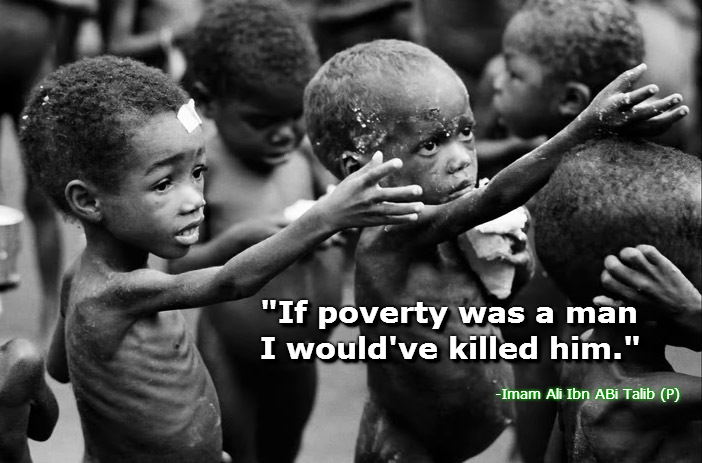 If poverty was a man I would've killed him.