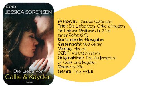 http://www.amazon.de/Die-Liebe-von-Callie-Kayden/dp/3453534573/ref=sr_1_1?ie=UTF8&qid=1400439956&sr=8-1&keywords=die+liebe+von+callie+und+kayden