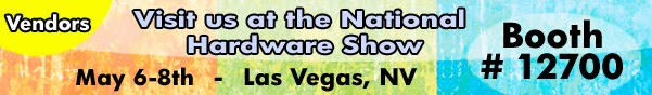 National Hardware Show - Booth 12700 - May 6-8th