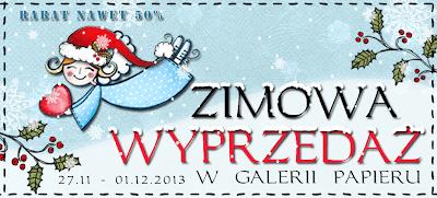 http://galeriapapieru.blogspot.com/2013/11/zimowa-wyprzedaz-i-az-nastanie-swit.html