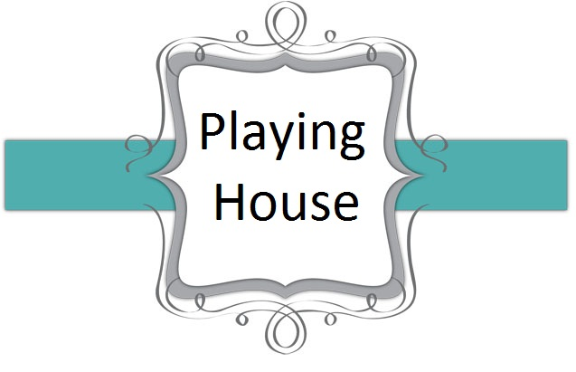 Playing House