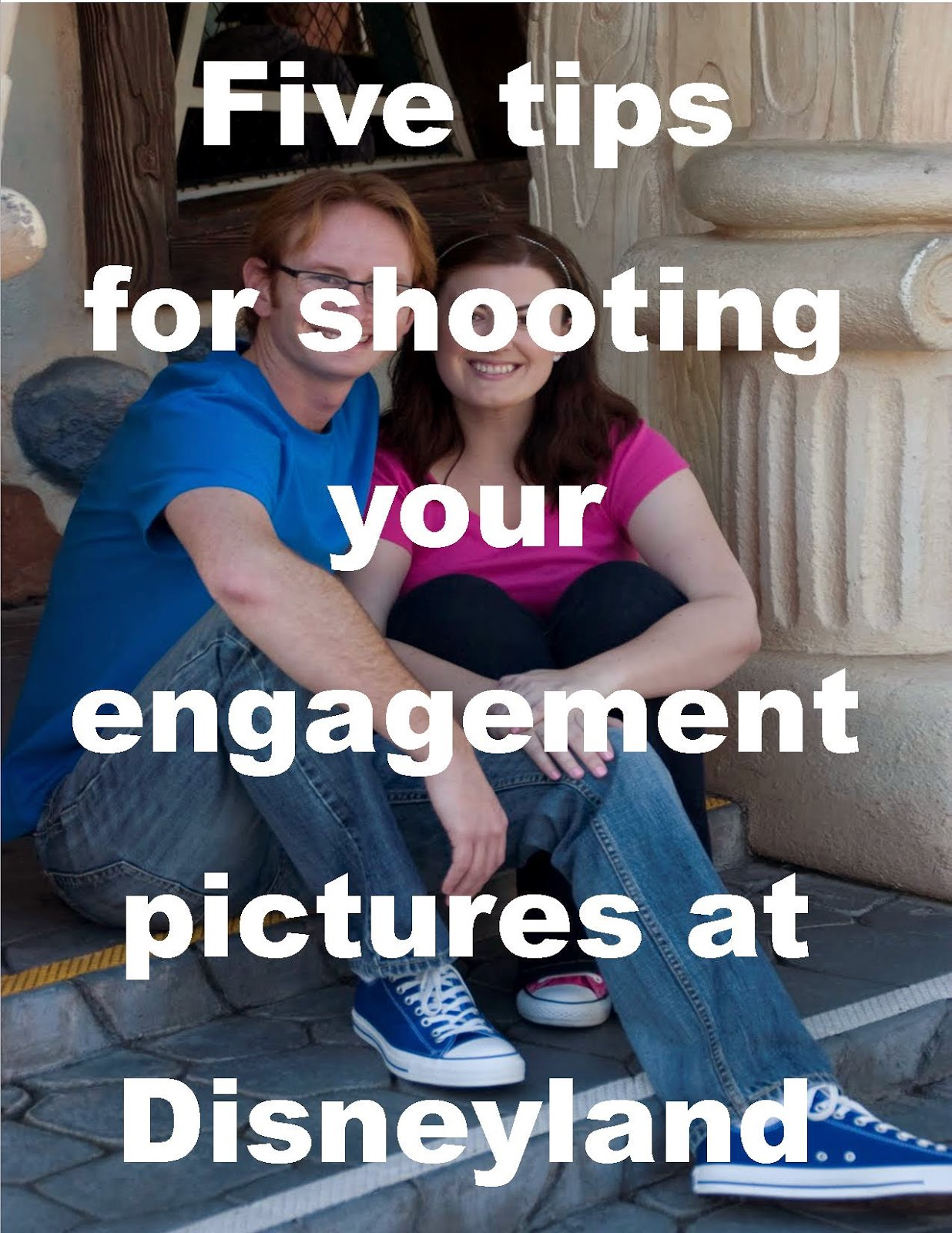 Tips for Taking Your Engagement Pictures at Disneyland